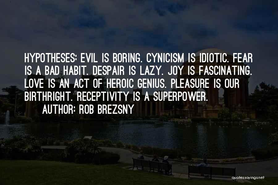 Receptivity Quotes By Rob Brezsny