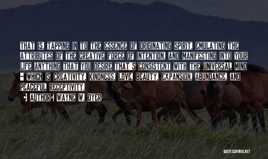 Receptivity Quotes By Wayne W. Dyer
