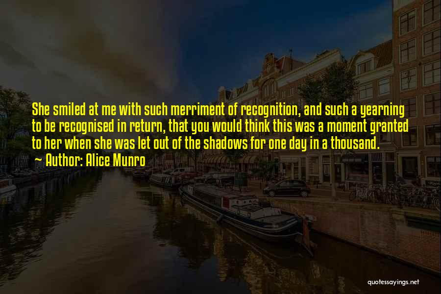 Recognition Day Quotes By Alice Munro