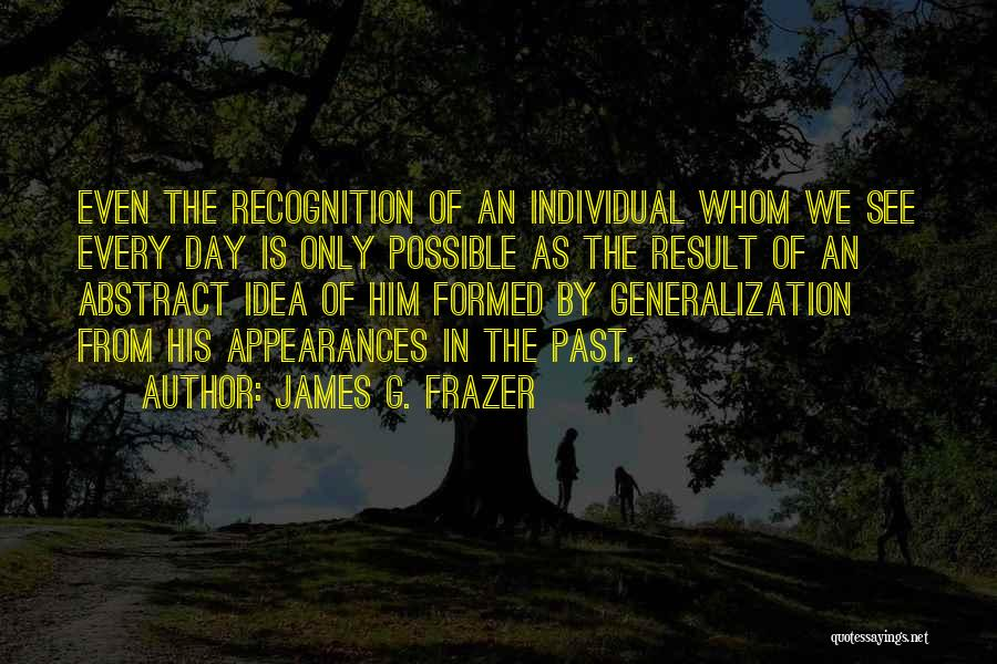 Recognition Day Quotes By James G. Frazer