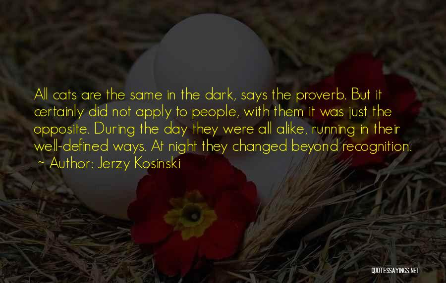 Recognition Day Quotes By Jerzy Kosinski
