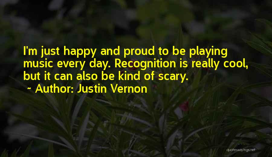 Recognition Day Quotes By Justin Vernon