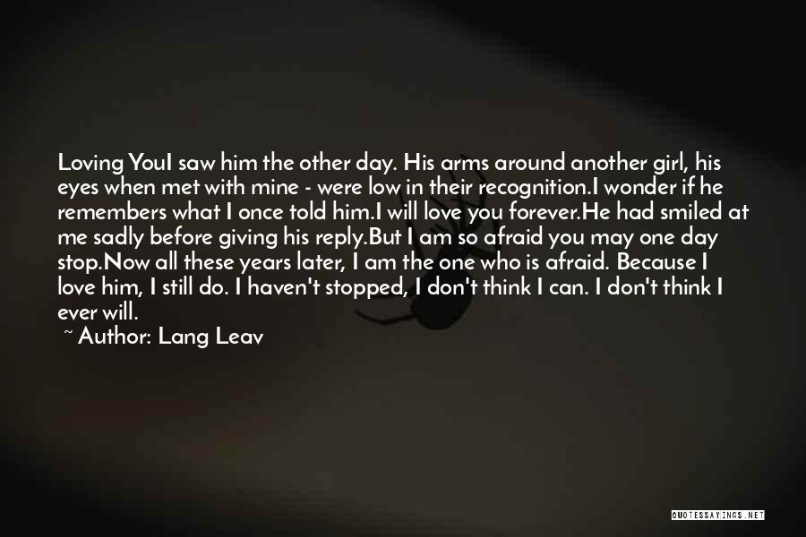 Recognition Day Quotes By Lang Leav