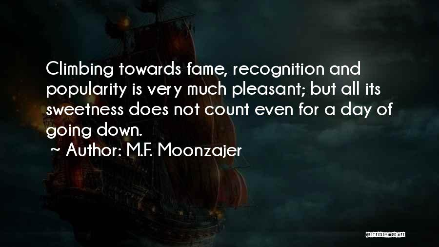 Recognition Day Quotes By M.F. Moonzajer