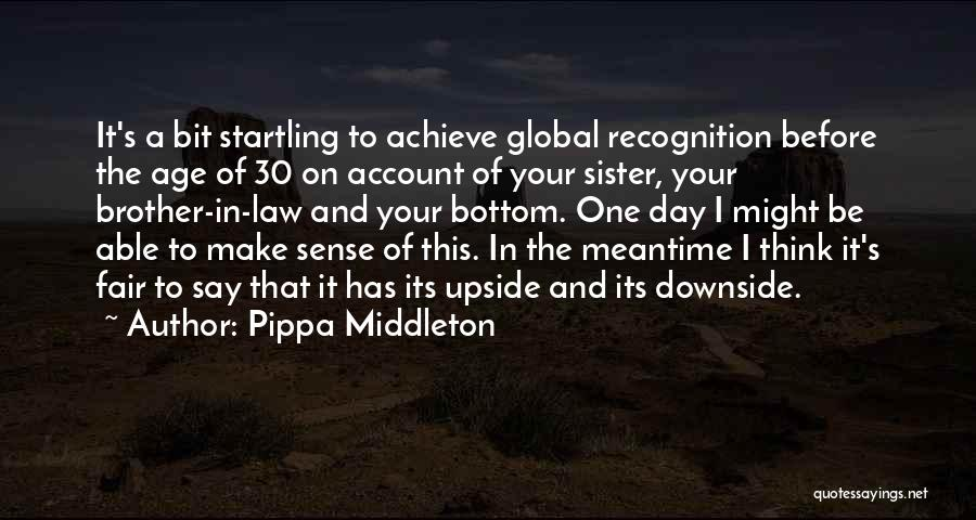 Recognition Day Quotes By Pippa Middleton