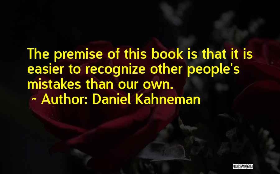 Recognize Mistakes Quotes By Daniel Kahneman