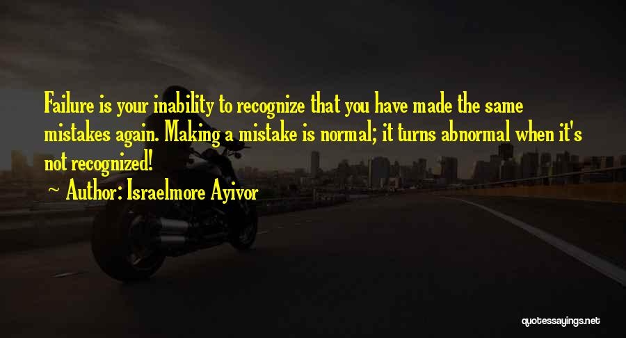 Recognize Mistakes Quotes By Israelmore Ayivor