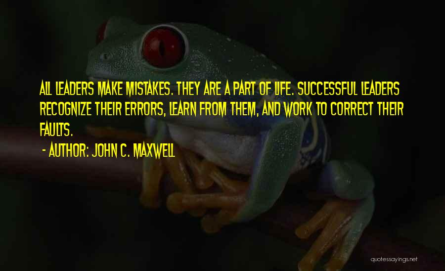 Recognize Mistakes Quotes By John C. Maxwell