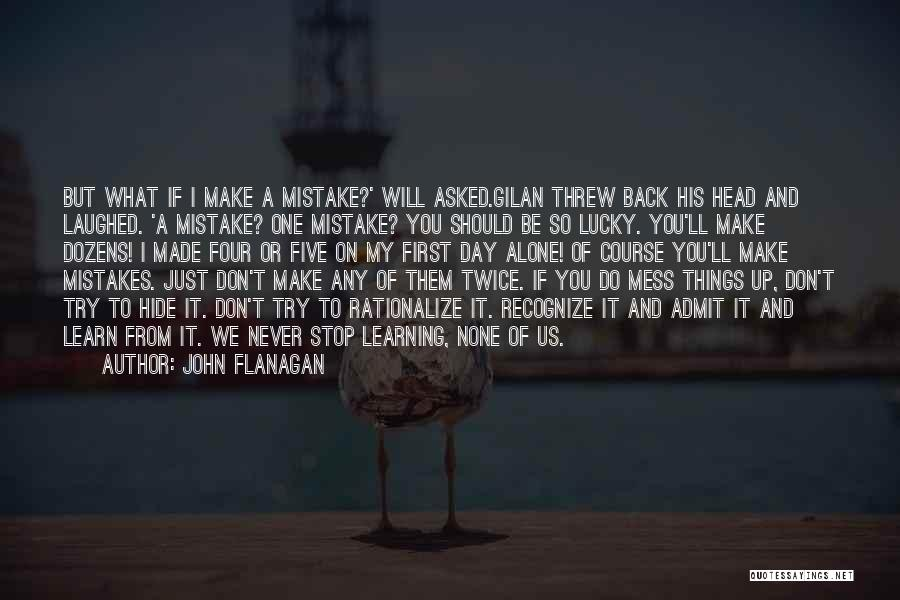Recognize Mistakes Quotes By John Flanagan