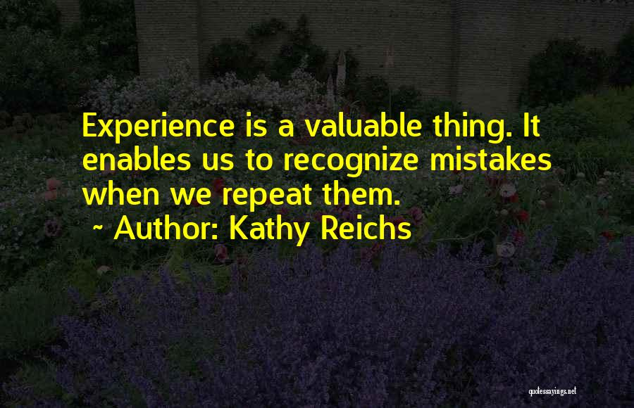 Recognize Mistakes Quotes By Kathy Reichs