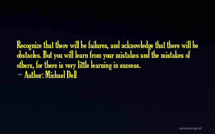 Recognize Mistakes Quotes By Michael Dell