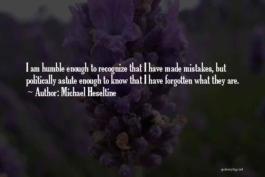 Recognize Mistakes Quotes By Michael Heseltine