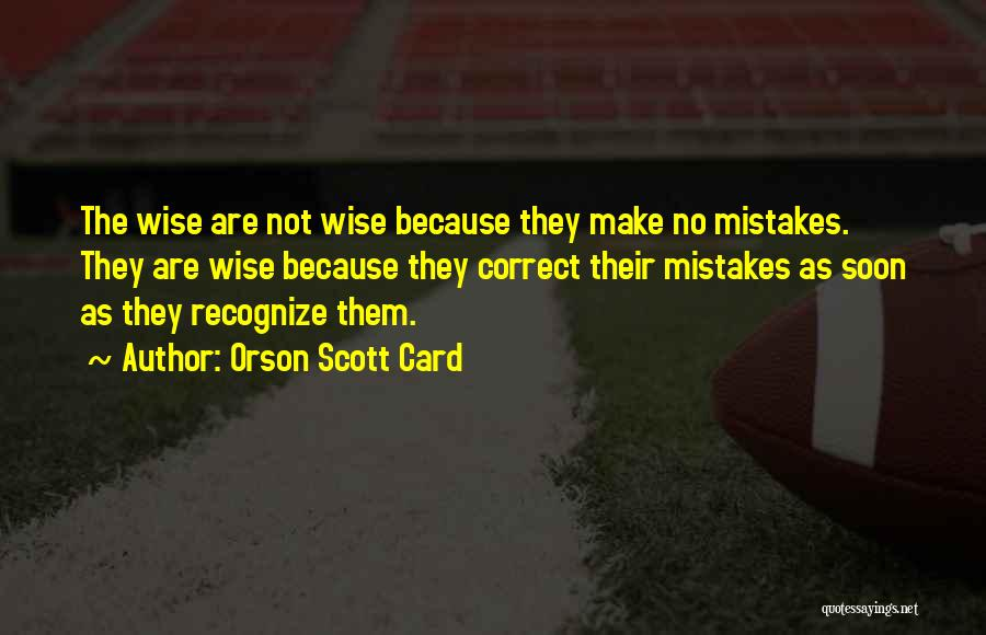 Recognize Mistakes Quotes By Orson Scott Card