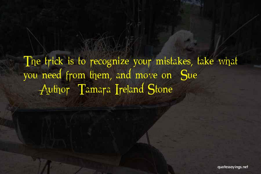 Recognize Mistakes Quotes By Tamara Ireland Stone