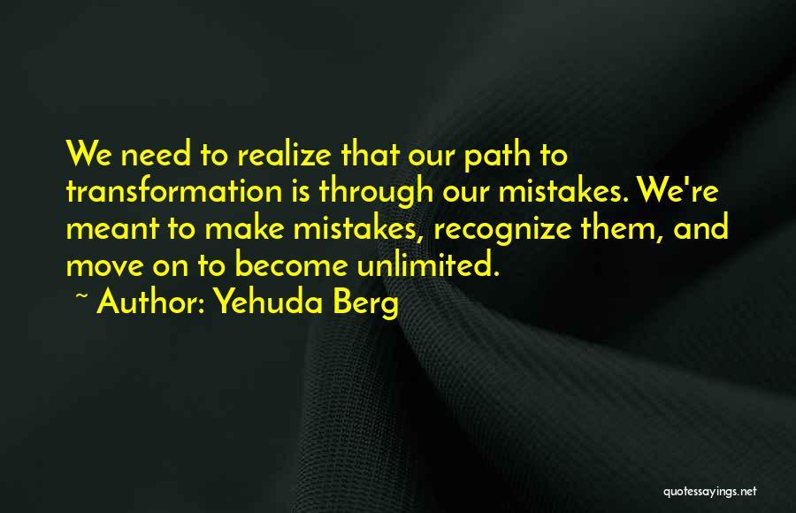 Recognize Mistakes Quotes By Yehuda Berg