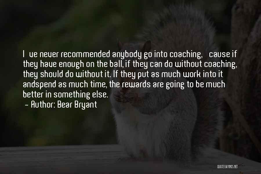 Recommended Quotes By Bear Bryant