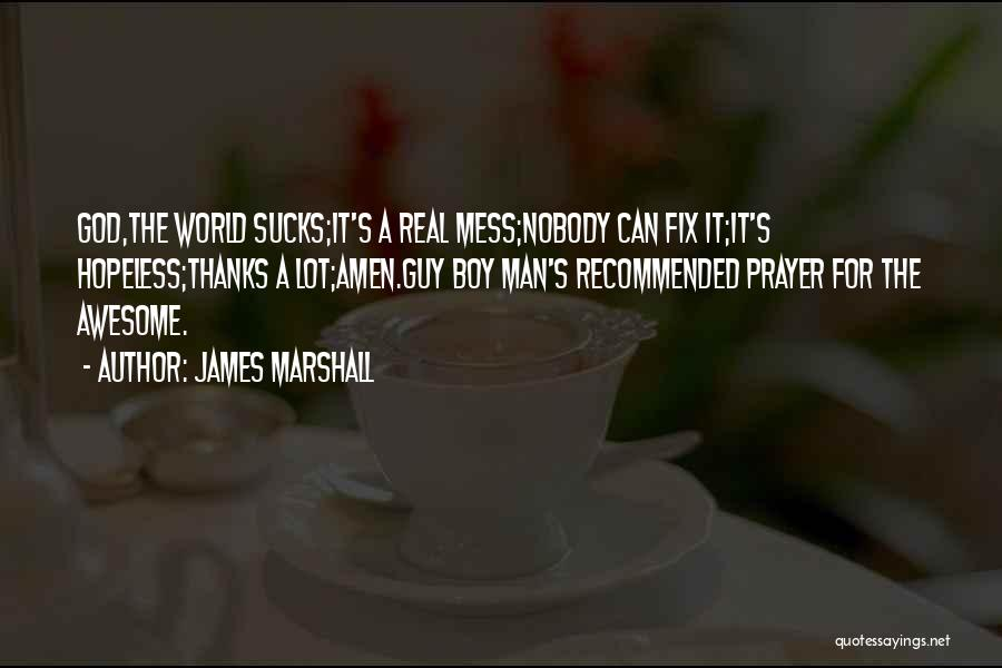 Recommended Quotes By James Marshall