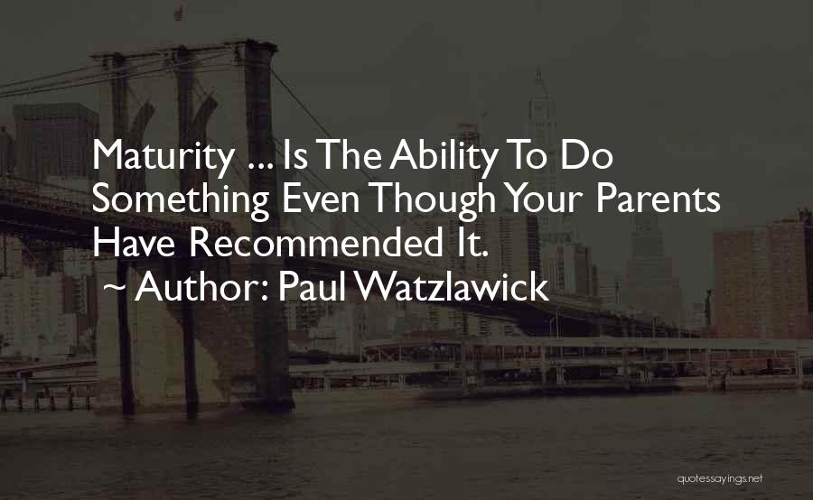 Recommended Quotes By Paul Watzlawick
