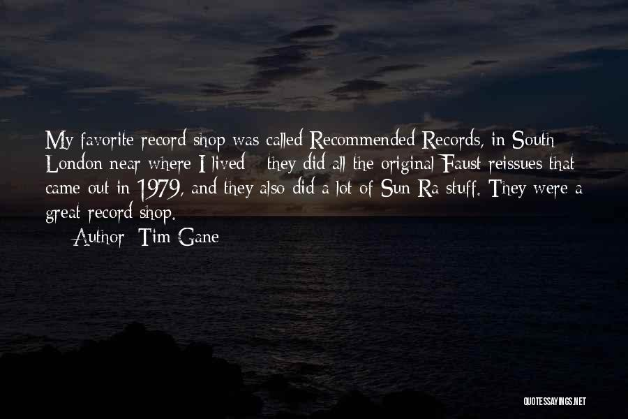 Recommended Quotes By Tim Gane