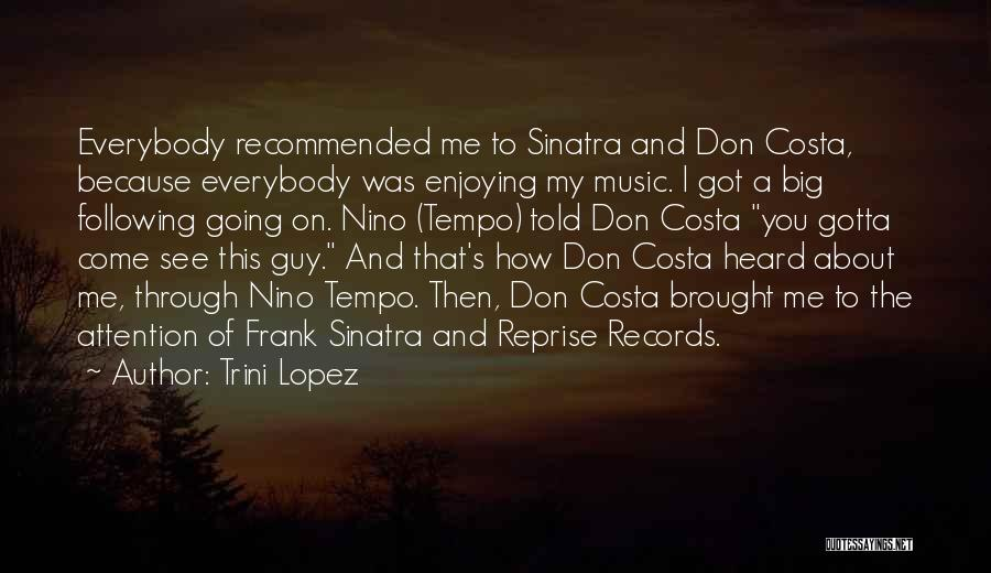 Recommended Quotes By Trini Lopez