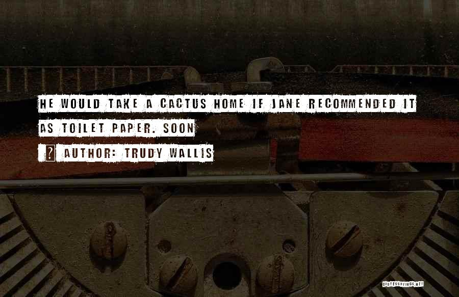 Recommended Quotes By Trudy Wallis