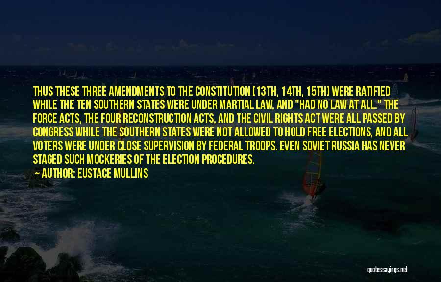 Reconstruction Amendments Quotes By Eustace Mullins