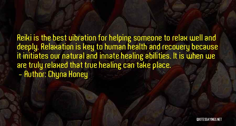 Recovery And Healing Quotes By Chyna Honey