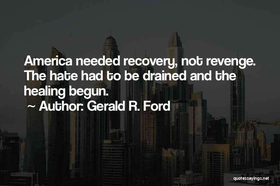 Recovery And Healing Quotes By Gerald R. Ford