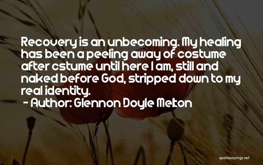 Recovery And Healing Quotes By Glennon Doyle Melton