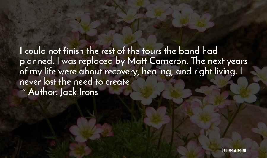 Recovery And Healing Quotes By Jack Irons