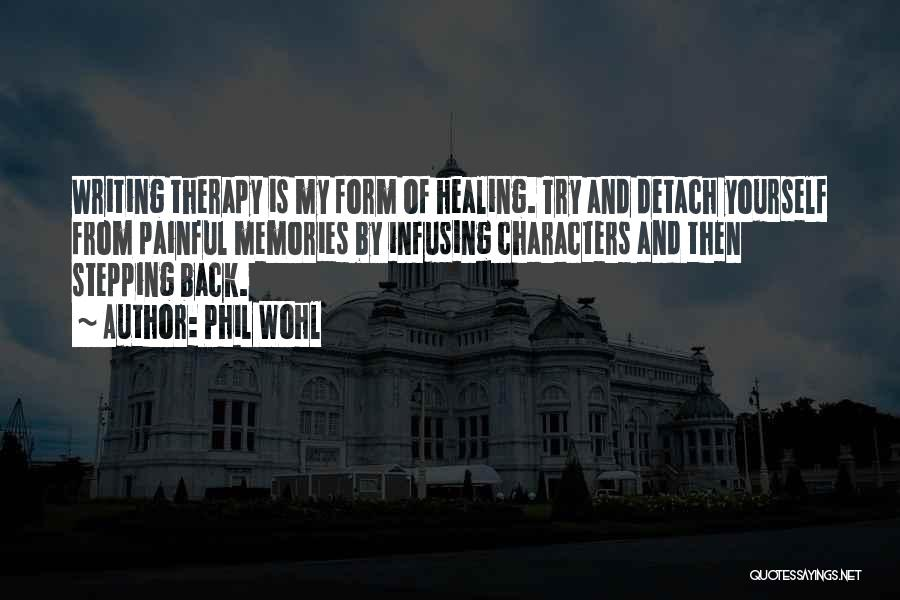 Recovery And Healing Quotes By Phil Wohl