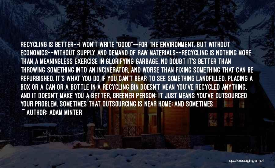Recycling Materials Quotes By Adam Minter