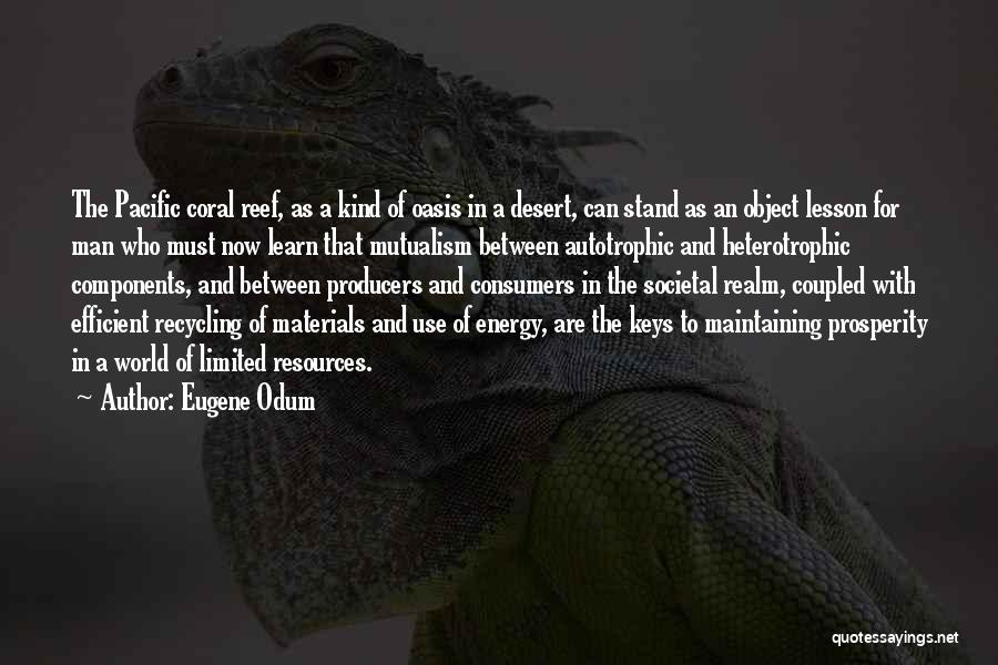 Recycling Materials Quotes By Eugene Odum