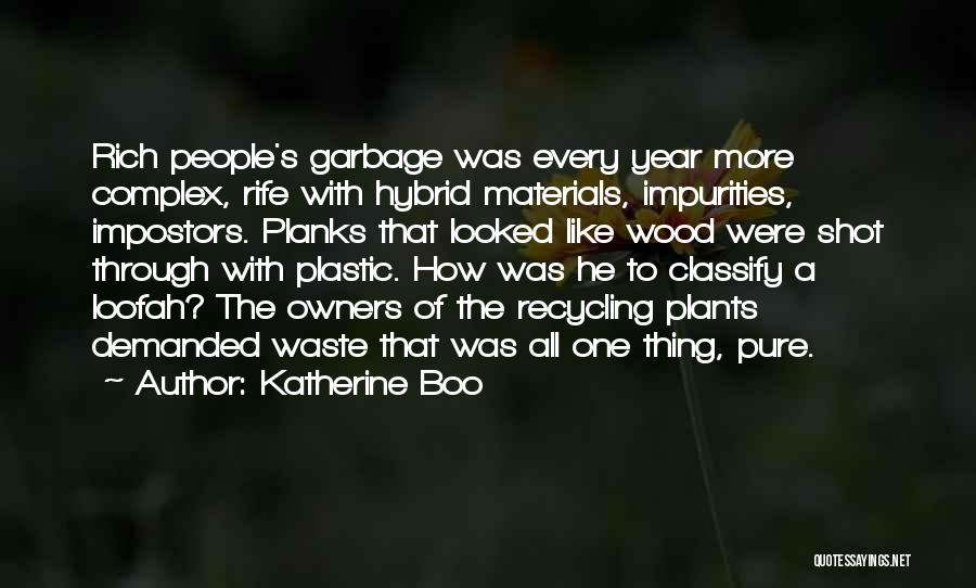 Recycling Materials Quotes By Katherine Boo