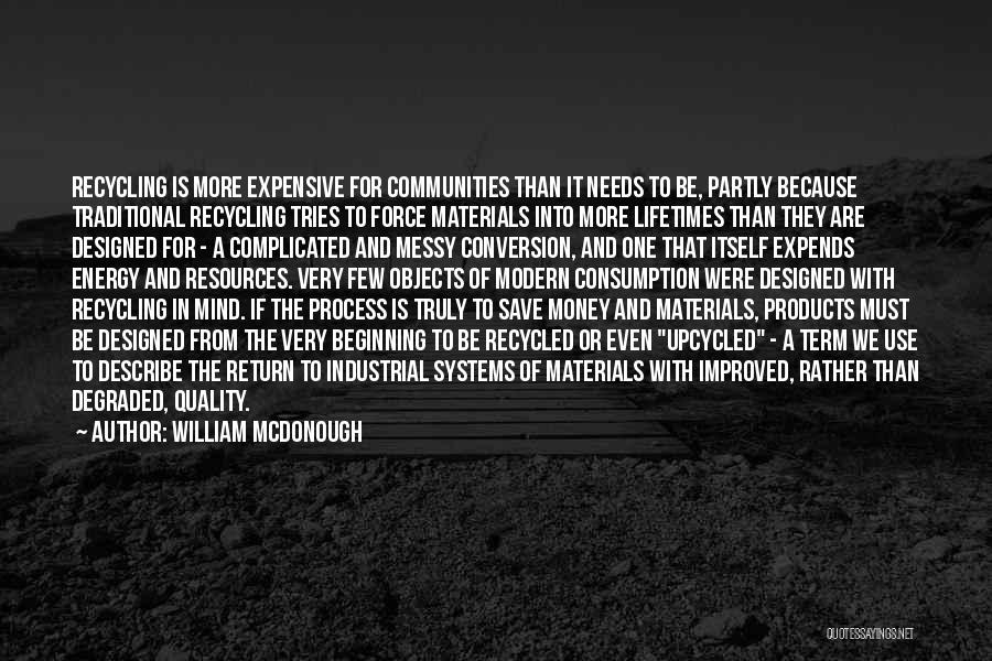Recycling Materials Quotes By William McDonough