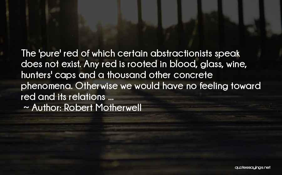 Red Caps Quotes By Robert Motherwell