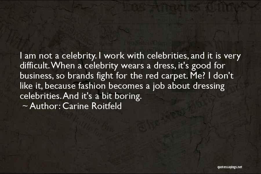 Red Carpet Fashion Quotes By Carine Roitfeld