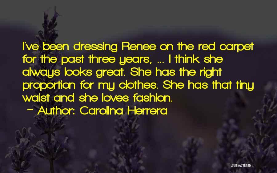 Red Carpet Fashion Quotes By Carolina Herrera