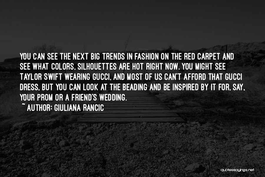 Red Carpet Fashion Quotes By Giuliana Rancic