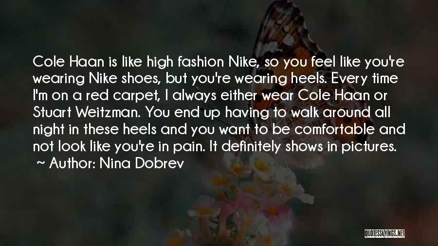 Red Carpet Fashion Quotes By Nina Dobrev