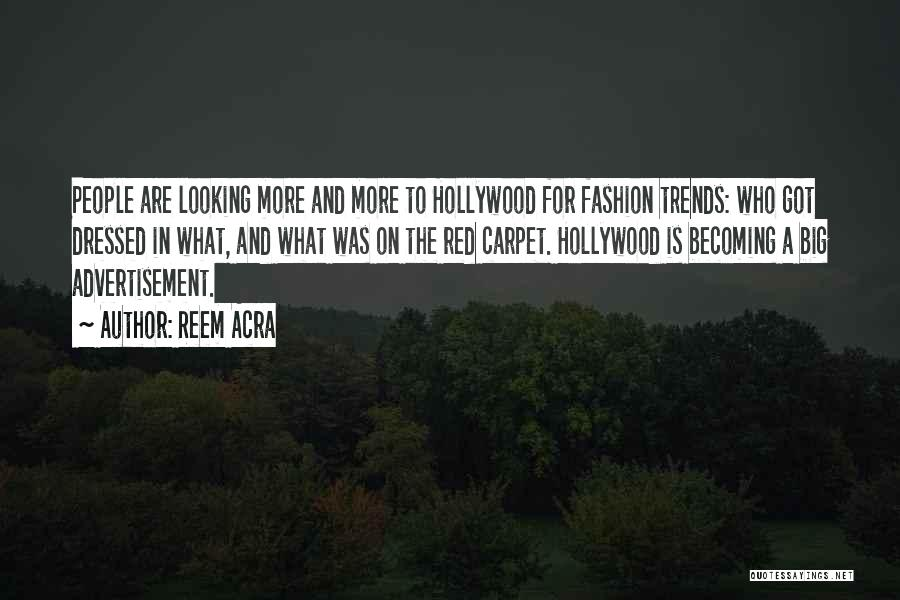 Red Carpet Fashion Quotes By Reem Acra