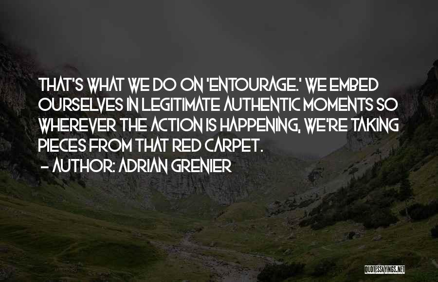 Red Carpet Quotes By Adrian Grenier