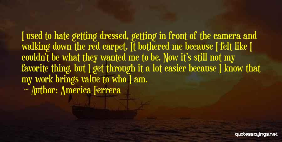 Red Carpet Quotes By America Ferrera
