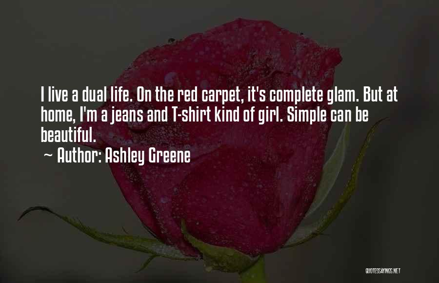 Red Carpet Quotes By Ashley Greene