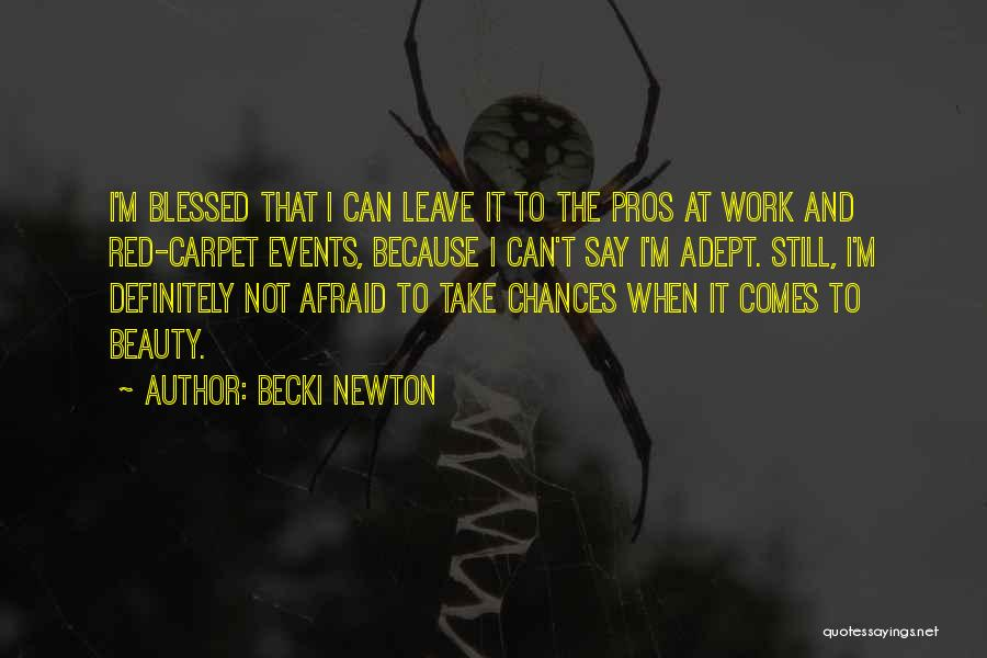 Red Carpet Quotes By Becki Newton
