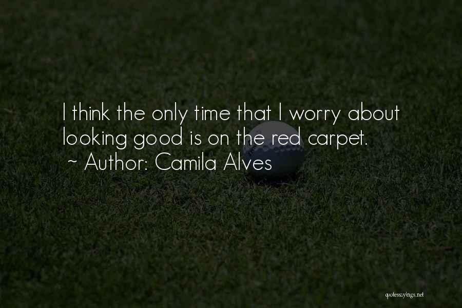 Red Carpet Quotes By Camila Alves