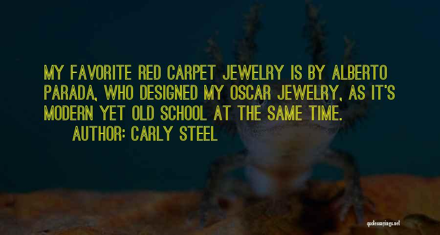 Red Carpet Quotes By Carly Steel