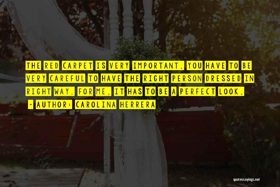 Red Carpet Quotes By Carolina Herrera