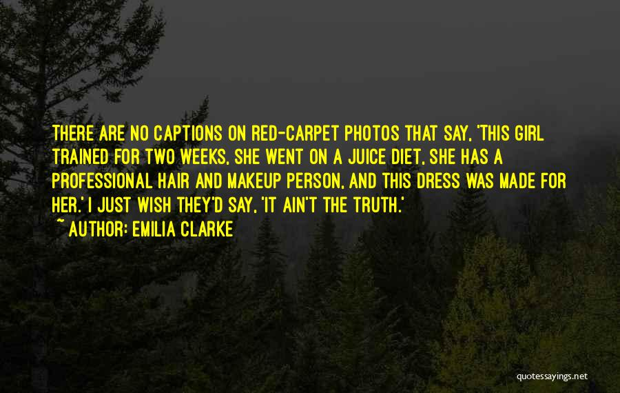 Red Carpet Quotes By Emilia Clarke