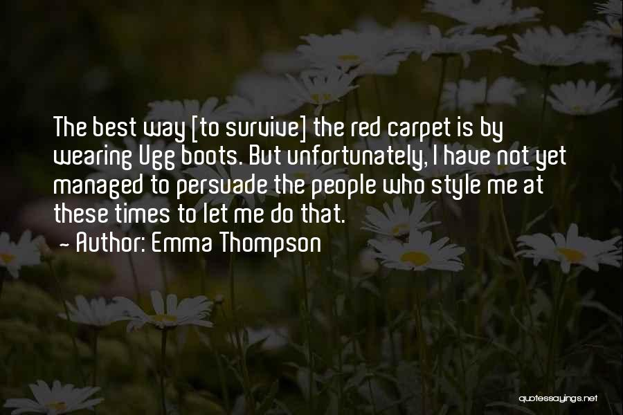 Red Carpet Quotes By Emma Thompson